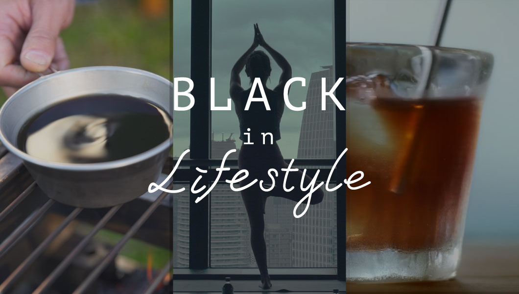 BLACK IN LIFESTYLE